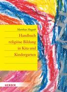 Matthias Hugoth: Handbuch religiöse Bildung in Kita und Kindergarten