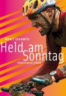 Henri Lesewitz: Held am Sonntag