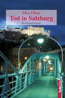 Max Oban: Tod in Salzburg: Österreich Krimi. Paul Pecks erster Fall ★★★★