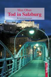 Tod in Salzburg: Österreich Krimi. Paul Pecks erster Fall
