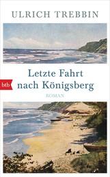 Letzte Fahrt nach Königsberg - Roman