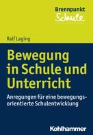 Ralf Laging: Bewegung in Schule und Unterricht