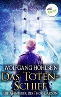 Wolfgang Hohlbein: Das Totenschiff: Die Abenteuer des Thor Garson - Zweiter Roman ★★★★