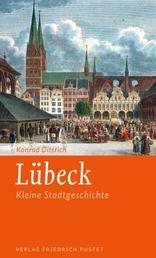 Lübeck - Kleine Stadtgeschichte