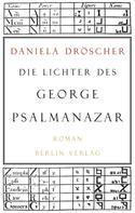 Daniela Dröscher: Die Lichter des George Psalmanazar