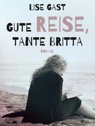 Lise Gast: Gute Reise, Tante Britta ★★★★★