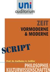 Zeit - Vormoderne & Moderne - Philosophie / Kulturwissenschaften