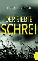 Linda Budinger: Der siebte Schrei ★★★★