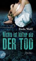 Freda Wolff: Nichts ist kälter als der Tod ★★★★