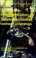 Rolf Peter Geurink: In den 1960ern als Seemaschinist weltweit unterwegs ★★★
