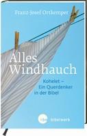 Franz-Josef Ortkemper: Alles Windhauch ★★★★★