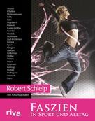 Robert Schleip: Faszien in Sport und Alltag