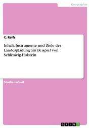 Inhalt, Instrumente und Ziele der Landesplanung am Beispiel von Schleswig-Holstein