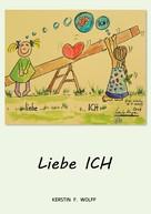 Kerstin F. Wolff: Liebe Ich