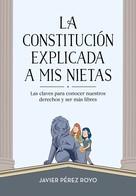 Javier Pérez Royo: La Constitución explicada a mi nietas
