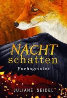 Juliane Seidel: Nachtschatten - Fuchsgeister