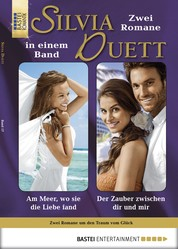 Silvia-Duett - Folge 17 - Am Meer, wo sich die Liebe fand/Der Zauber zwischen dir und mir