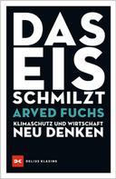 Arved Fuchs: Das Eis schmilzt