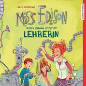 Miss Edison. Unsere (geniale) verrückte Lehrerin