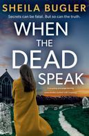 Sheila Bugler: When the Dead Speak