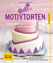 Motivtorten - Torten dekorieren leicht gemacht