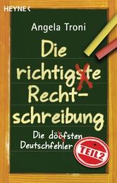 Die richtigste Rechtschreibung - Die döfsten Deutschfehler, Teil 2