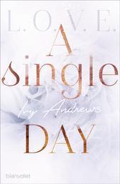 A single day - Ein Bonuskapitel zur L.O.V.E.-Reihe