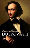 Alexander Puschkin: Dubrowskij