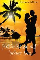 Stefanie Müller: Heiße Küsse auf hoher See
