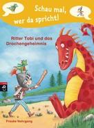 Frauke Nahrgang: Schau mal, wer da spricht - Ritter Tobi und das Drachengeheimnis - ★★★★★