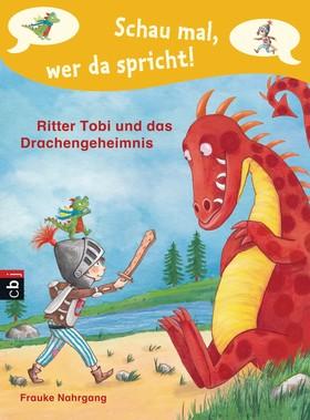 Schau mal, wer da spricht - Ritter Tobi und das Drachengeheimnis -