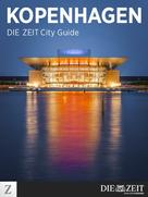 DIE ZEIT: Kopenhagen – DIE ZEIT City Guide ★★★★