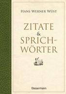 Hans Werner Wüst: Zitate & Sprichwörter ★★★