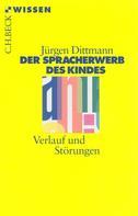 Jürgen Dittmann: Der Spracherwerb des Kindes