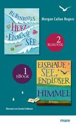Rubinrotes Herz, eisblaue See & Eisblaue See, endloser Himmel - Zwei Romane