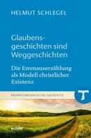 Helmut Schlegel: Glaubensgeschichten sind Weggeschichten