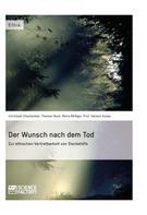 Christoph Staufenbiel: Der Wunsch nach dem Tod. Zur ethischen Vertretbarkeit von Sterbehilfe