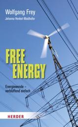 Free Energy - Energiewende- verblüffend einfach