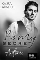 Kajsa Arnold: Be my Secret - Antonio ★★★★