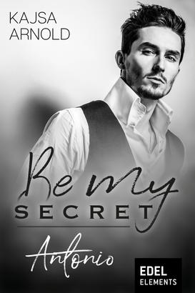 Be my Secret - Antonio
