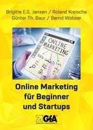 Günter Th. Baur: Online Marketing für Beginner und Startups