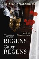 Georg Langenhorst: Toter Regens - guter Regens ★★★★★