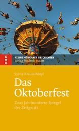 Das Oktoberfest - Zwei Jahrhunderte Spiegel des Zeitgeists