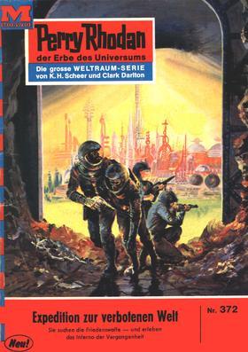 Perry Rhodan 372: Expedition zur verbotenen Welt