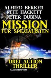 Mission für Spezialisten: Drei Action Thriller - Cassiopeiapress Spannung