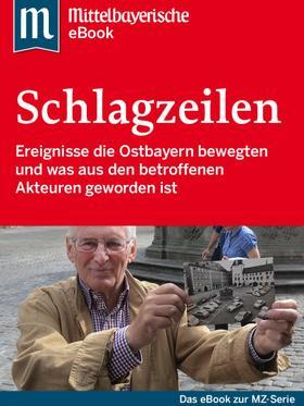 Die großen Schlagzeilen Ostbayerns