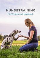 Sarah Both: Hundetraining für Welpen und Junghunde
