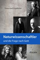Franz Graf-Stuhlhofer: Naturwissenschaftler und die Frage nach Gott ★
