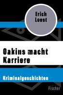 Erich Loest: Oakins macht Karriere