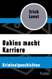 Oakins macht Karriere - Kriminalgeschichten